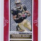 REGGIE BUSH 2007 FINEST FINEST MOMENTS #/899