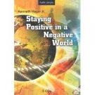 Staying Positive in a Negative World Kenneth Hagin Jr