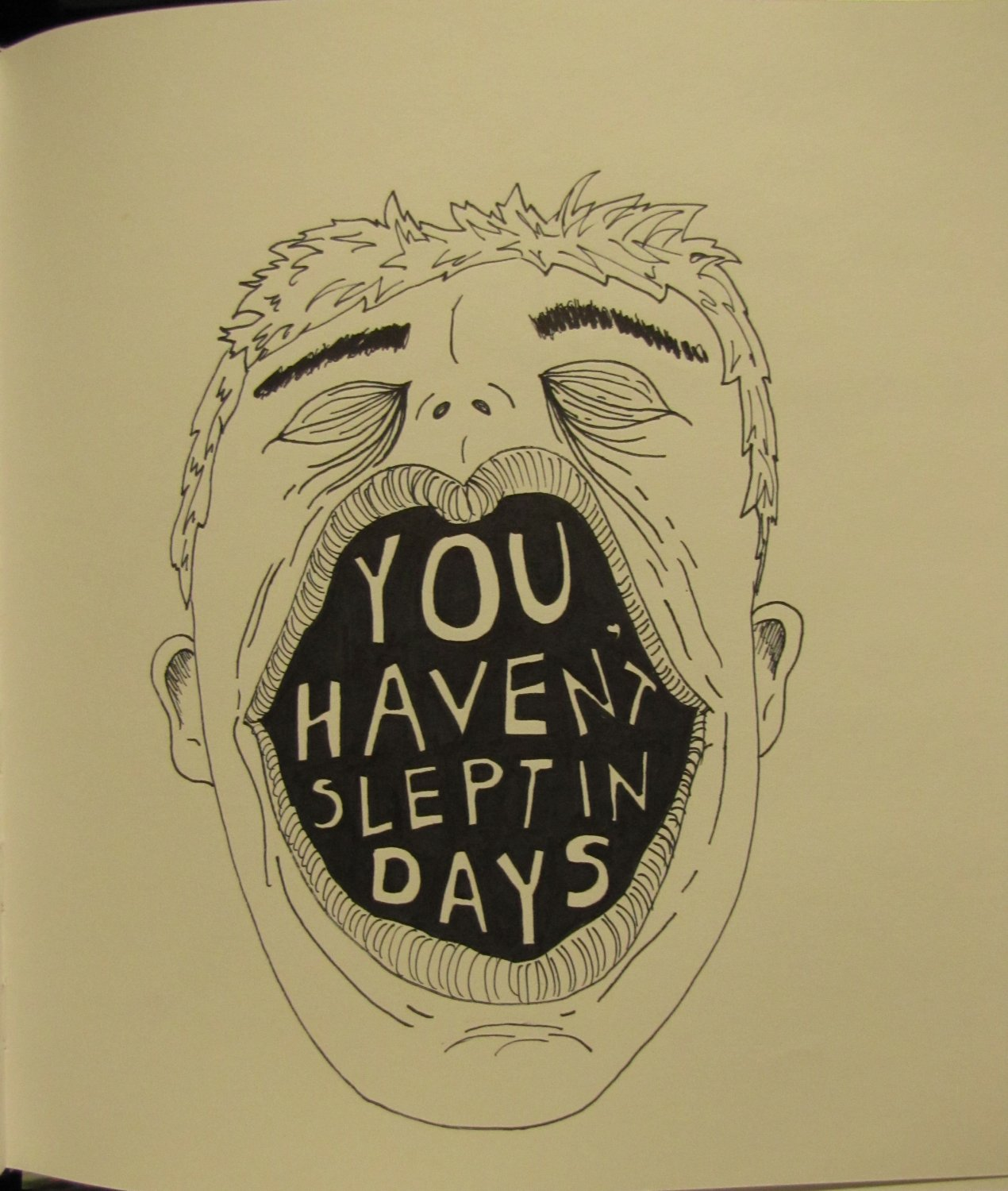 You haven't slept in days