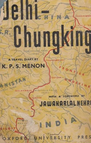 DELHI-CHUNGKING AUTOGRAPHED BOOK BY KPS MENON Ist EDITION 1947