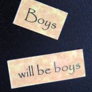 Boys Will Be Boys Magnet
