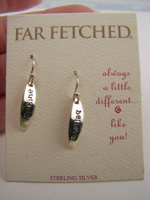 New Sterling Far Fetched *Imagine & Believe* Message Earrings