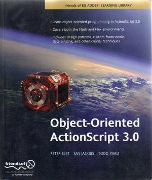 Object-Oriented ActionScript 3.0 by Peter Elst et al FLASH