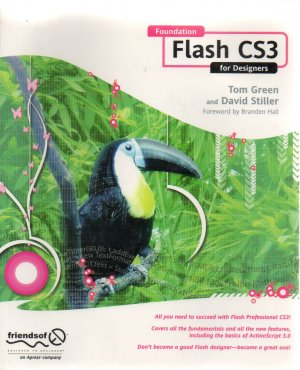 Foundation Flash CS3 for Designers by Tom Green, David Stiller FLASH
