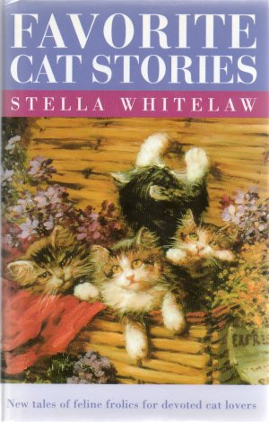 Favorite Cat Stories: New Tales of Feline Frolics for Devoted Cat Lovers, by Stella Whitelaw