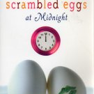 Scrambled Eggs at Midnight by Brad Barkley and Heather Hepler