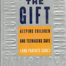 Protecting the Gift: Keeping Children and Teenagers Safe by Gavin De Becker