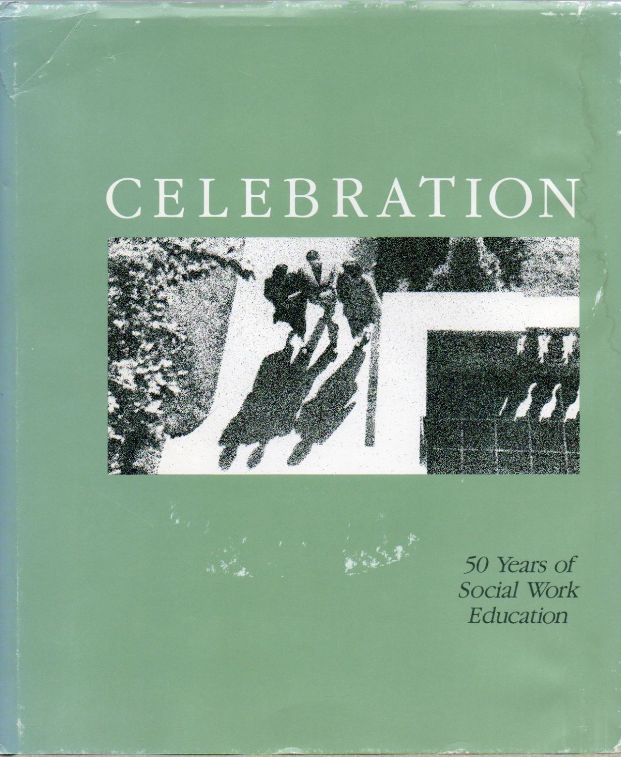 Celebration: 50 Years of Social Work Education (University of Utah) ed Mary Dickson 1987