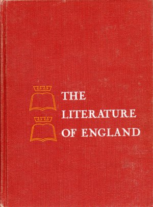The Literature of England, Vol 2 by George Woods, Homer Watt, George Anderson, Karl Holzknecht 1958