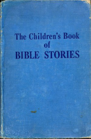 The Children's Book of Bible Stories, Spencer Press, Inc. 1955