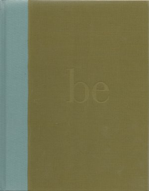 "BE, Compiled by Kobi Yamada; Famous Quotes Based on the Word ""BE"" 2005"