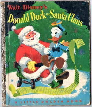 Walt Disney's Donald Duck and Santa Claus; Little Golden Book D-27 A-Copy; First Edition DISNEYANA