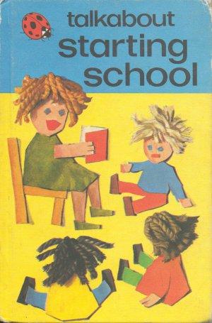 Talkabout Starting School by Helen Harvath, British Vintage 1977 Ladybird Books