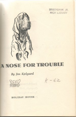 A Nose for Trouble by Jim Kjelgaard / About a Bloodhound Dog / Age 12+ 1949
