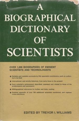 A Biographical Dictionary of Scientists, Ed. Trevor I Williams, 1969