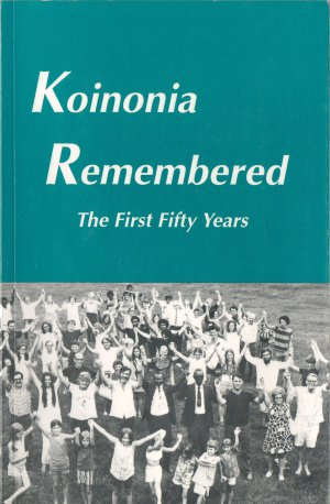 Koinonia Remembered: The First Fifty Years edited by Kay Weiner