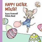 Happy Easter, Mouse! by Laura Joffe Numeroff (2010, Hardcover)