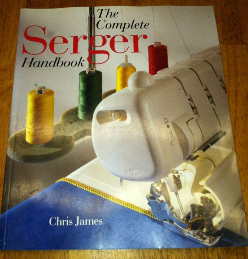 The Complete Serger Handbook by Chris James Paperback Lightly Used