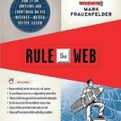 Rule the Web : How to Do Anything and Everything on the Internet--Better,...