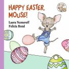 Happy Easter, Mouse! by Laura Joffe Numeroff (2010, Board Book) Colored Egg Fun