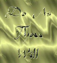 Do As Thou Will