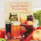 New Small Batch Preserving Recipe Book with Full Color Photos