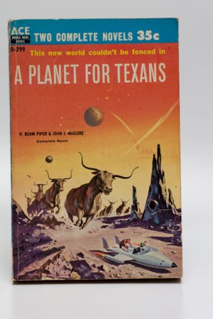 Ace Sci Fi Double D-299 (1958): Star Born by Andre Norton / A Planet for Texans by Piper & McGuire