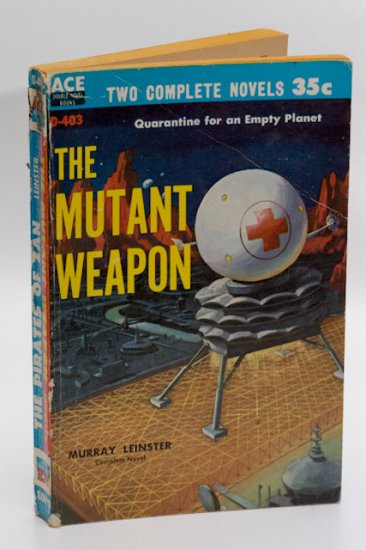 Ace Sci Fi Double Novel #D-403 (1959): 'The Mutant Weapon' / 'The Pirates of Zan' both by Leinster