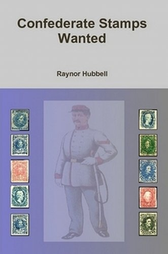 Confederate Stamps Wanted by Raynor Hubbell