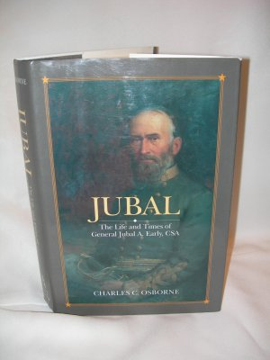 Jubal - The Life and Times of General Jubal A. Early, CSA