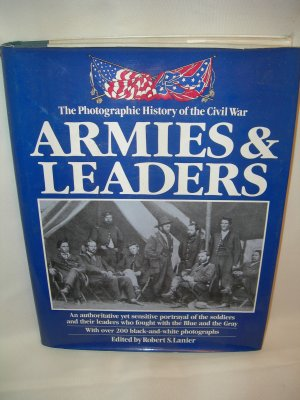 The Photographic History of the Civil War  Armies & Leaders