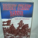 Bright Starry Banner - A Novel of the Civil War
