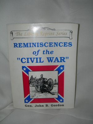 The Liberty Reprint Series - Reminiscences of the Civil War