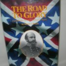 The Road to Glory - Confederate General Richard S. Ewell