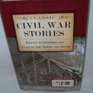 Classic Civil War Stories - Twenty Extraordinary Tales of the North and South