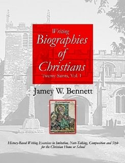 Twenty Saints: Writing Biographies of Christians by Jamey Bennett