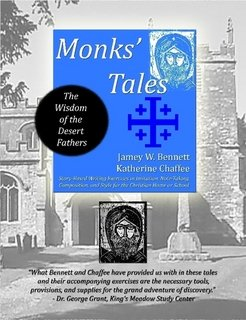 Monks' Tales: The Wisdom of the Desert Fathers  by Jamey Bennett and Katherine Chaffee
