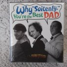 """The Three Stooges Why """"Soitenly you're the best dad"""""""