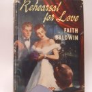 Rehearsal for Love by Faith Baldwin