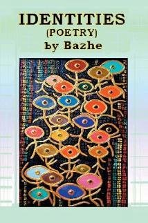 IDENTITIES by BAZHE, (ISBN: 059532083X) NEW, SIGNED Poetry Book, + BONUS Items