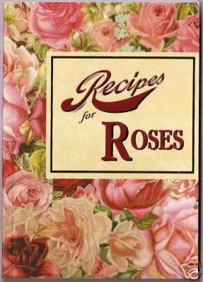 New Recipes for Roses Fine British Gift UK Book 2001 ed