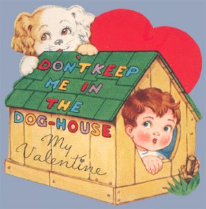 Vintage Valentine DOG Don't keep me in the DOG-HOUSE