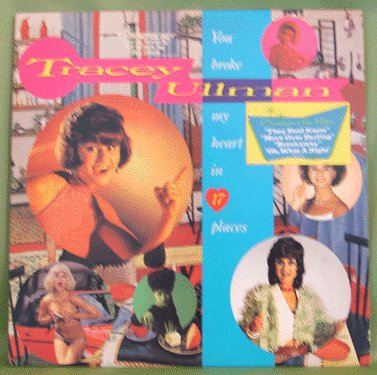 COMEDY LP Tracey Ullman YOU BROKE MY HEART in 17 PLACES
