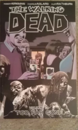The Walking Dead Vol 13: Too Far Gone TPB