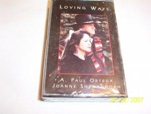 Loving Ways by A. Paul Ortega & Joanne Shenandoah Cassette