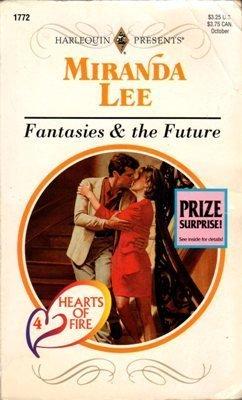 Fantasies & the Future by Miranda Lee Harlequin Presents Romance Book Novel Love