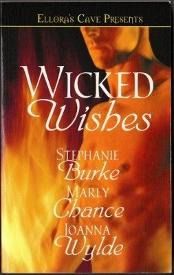 Wicked Wishes by Marly Chance Stephanie Burke Ellora's Cave Book 184360406X