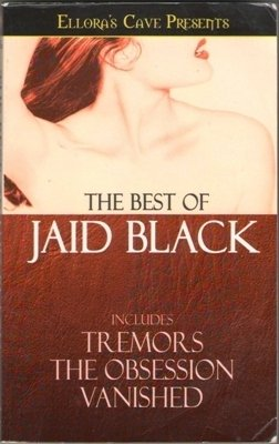 The Best Of Jaid Black Ellora's Cave Tremors Vanished The Obsession Book Erotic Love