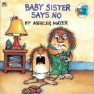 Baby Sister Says No by Mercer Mayer Fiction Fantasy Children Book