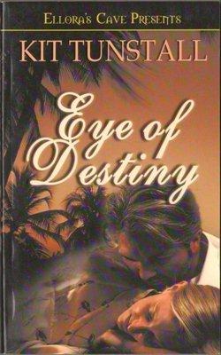 Eye of Destiny by Kit Tunstall Ellora's Cave Fiction Fantasy Book 1419950657